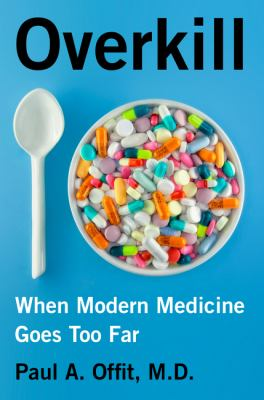 Overkill : when modern medicine goes too far
