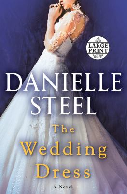 The wedding dress : a novel (LARGE PRINT)