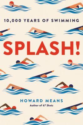 Splash! : 10,000 years of swimming