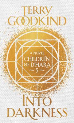 Into darkness : a children of D'Hara novel
