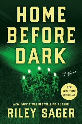 Home before dark : a novel