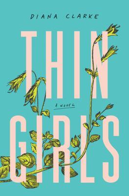 Thin girls : a novel