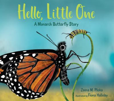 Hello, little one : a monarch butterfly story