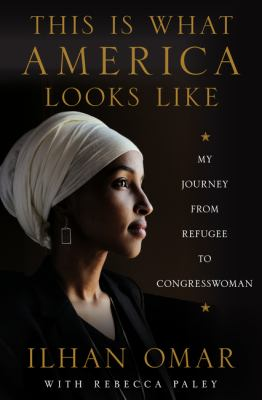 This is what America looks like : my journey from refugee to Congresswoman