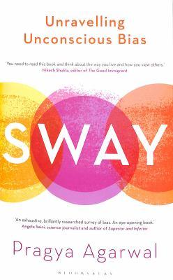 Sway : unravelling unconscious bias