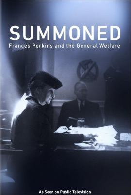 Summoned : Frances Perkins and the general welfare
