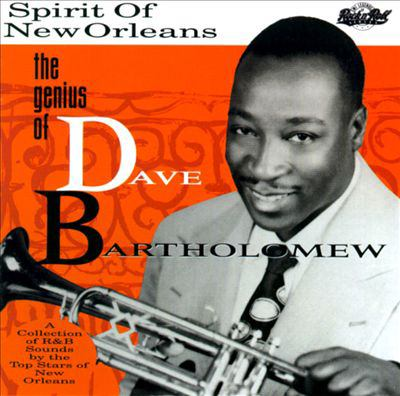 The spirit of New Orleans : the genius of Dave Bartholomew.