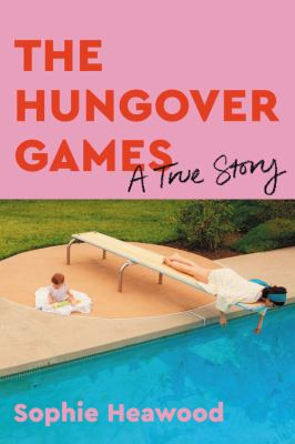 The Hungover Games : a true story