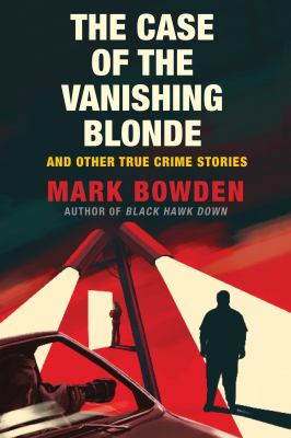 The case of the vanishing blonde : and other true crime stories