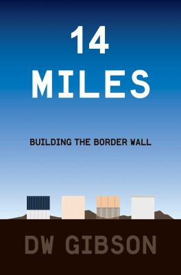 14 miles : building the border wall