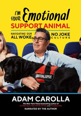 I'm your emotional support animal : navigating our all woke, no joke culture (AUDIOBOOK)
