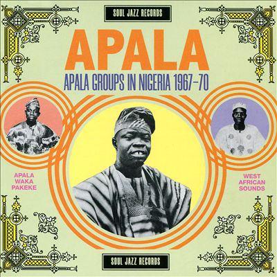 Apala : Apala groups in Nigeria 1967-70.