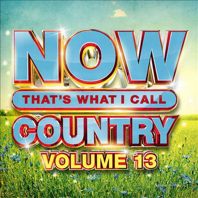 NOW that's what I call country. Volume 13.