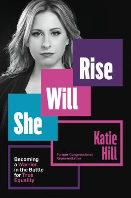 She will rise : becoming a warrior in the battle for true equality