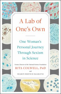 A lab of one's own : one woman's personal journey through sexism in science