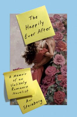 The happily ever after : a memoir of an unlikely romance novelist