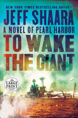 To wake the giant : a novel of Pearl Harbor (LARGE PRINT)
