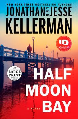 Half Moon Bay : a novel (LARGE PRINT)