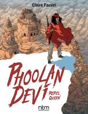 Phoolan Devi : rebel queen