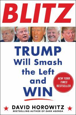 Blitz : Trump will smash the Left and win