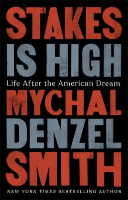 Stakes is high : life after the American dream