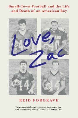 Love, Zac : small-town football and the life and death of an American boy