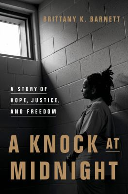 A knock at midnight : a story of hope, justice, and freedom