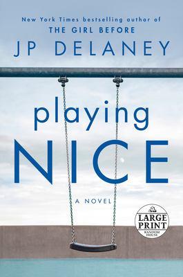 Playing nice : a novel (LARGE PRINT)