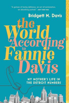 The world according to Fannie Davis : my mother's life in the Detroit numbers