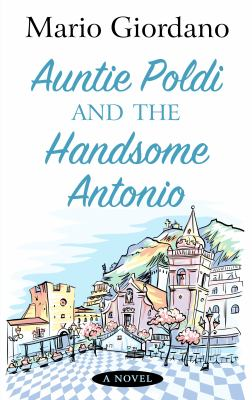 Auntie Poldi and the handsome Antonio (LARGE PRINT)