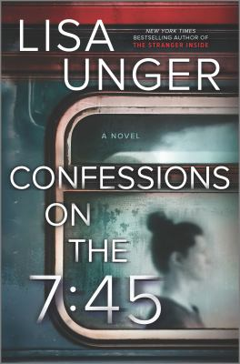 Confessions on the 7:45 : a novel
