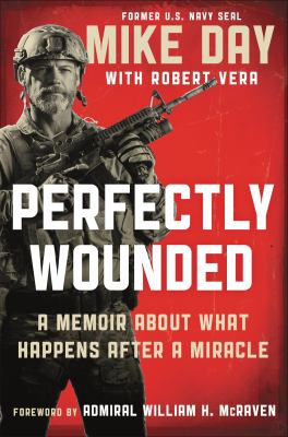 Perfectly wounded : a memoir about what happens after a miracle