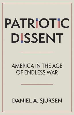Patriotic dissent : America in the age of endless war