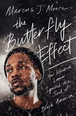 The butterfly effect : how Kendrick Lamar ignited the soul of black America