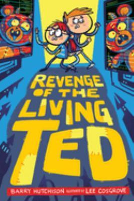 Revenge of the Living Ted.