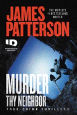 Murder thy neighbor : true-crime thrillers