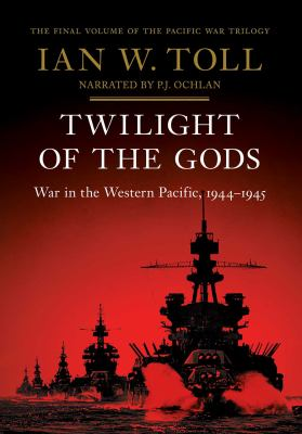 Twilight of the gods : war in the western Pacific 1944-1945 (AUDIOBOOK)
