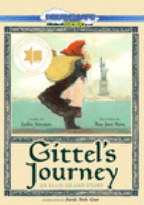 Gittel's journey : an Ellis Island story.