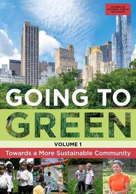 Going to green. Volume 1, Towards a more sustainable community