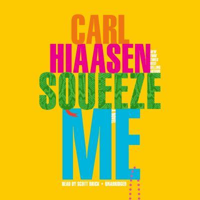 Squeeze me : [a novel] (AUDIOBOOK)