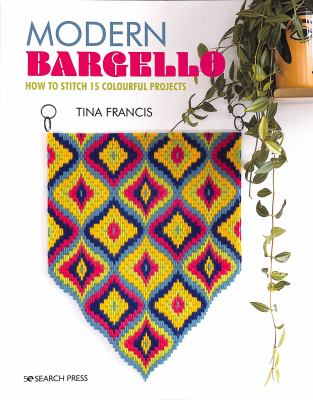 Modern bargello : how to stitch 15 colourful projects