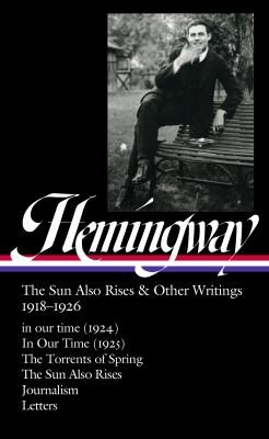 The sun also rises & other writings, 1918-1926