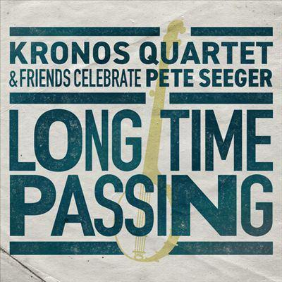 Long Time Passing: Kronos Quartet & Friends