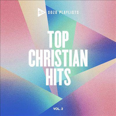 SOZO playlists. Top Christian hits. Volume 2.