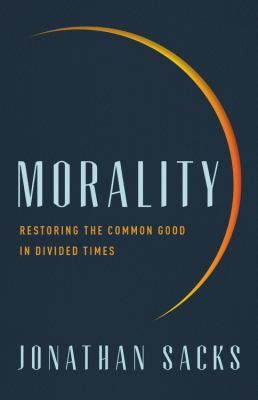 Morality : restoring the common good in divided times