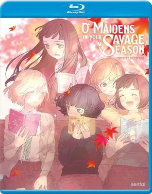 O maidens in your savage season : complete collection