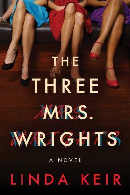 The three Mrs. Wrights : a novel