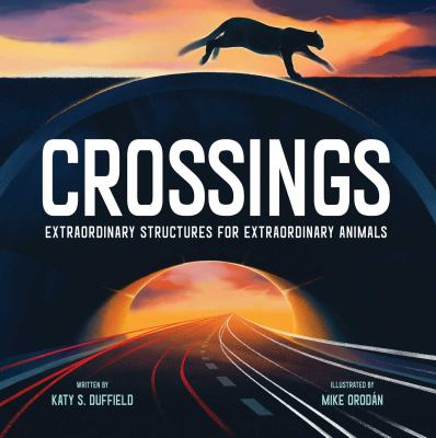 Crossings : extraordinary structures for extraordinary animals