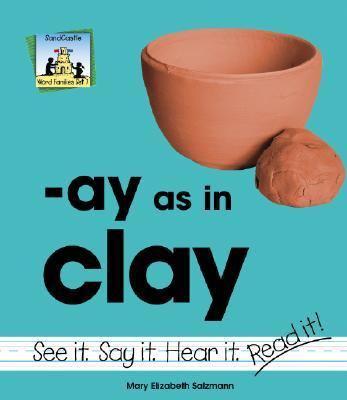 -ay as in clay
