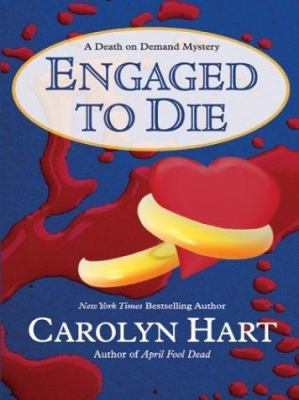 Engaged to die : a death on demand mystery (LARGE PRINT)